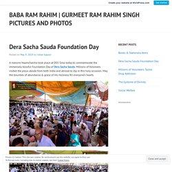 Dera Sacha Sauda Foundation Day – Baba Ram Rahim
