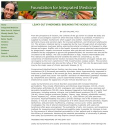 Foundation for Integrated Medicine - LEAKY GUT SYNDROMES:BREAKING THE VICIOUS CYCLE by Leo Galland, M.D.
