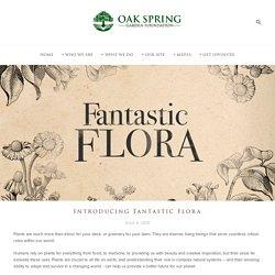 Oak Spring Garden Foundation - Introducing Fantastic Flora