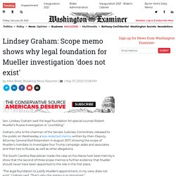 Lindsey Graham: Scope memo shows why legal foundation for Mueller investigation 'does not exist'