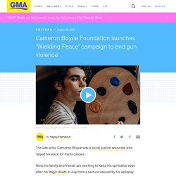 Cameron Boyce Foundation launches 'Wielding Peace' campaign to end gun violence