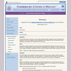 "Foundation for ""A Course in Miracles"" - Glossary"