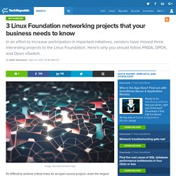 3 Linux Foundation networking projects that your business needs to know