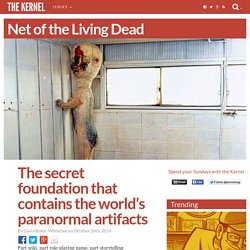 The secret foundation that contains the world's paranormal artifacts