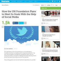 How the UN Foundation Plans to Meet Its Goals With the Help of Social Media