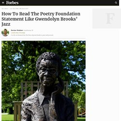 How To Read The Poetry Foundation Statement Like Gwendolyn Brooks' Jazz