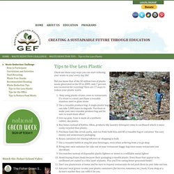 Tips to Use Less Plastic - Green Education Foundation