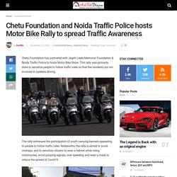 Chetu Foundation and Noida Traffic Police hosts Motor Bike Rally to spread Traffic Awareness