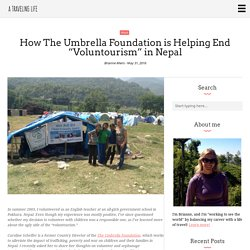 "How The Umbrella Foundation is Helping End ""Voluntourism"" in Nepal - A Traveling Life"