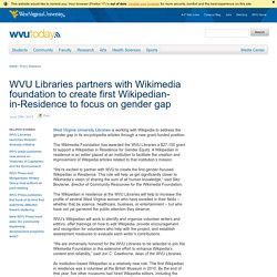 WVU Libraries partners with Wikimedia foundation to create first Wikipedian-in-Residence to focus on gender gap