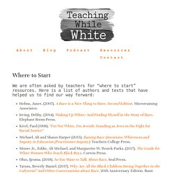 Foundational Texts — Teaching While White
