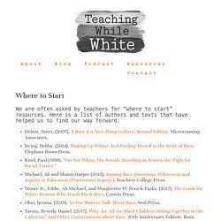Foundational Texts — Teaching While White