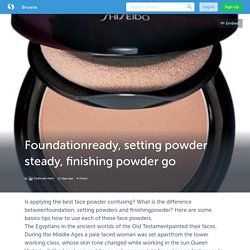Foundationready, setting powder steady, finishing powder go (with image) · Sawasty