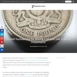 Should foundations be playing a greater role in social investment?