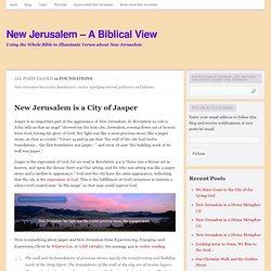 New Jerusalem – A Biblical View