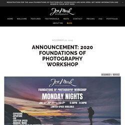2020 Foundations of Photography Workshop — Jon-Mark Photography