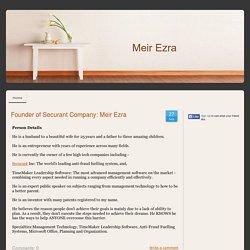 Founder of Securant Company: Meir Ezra