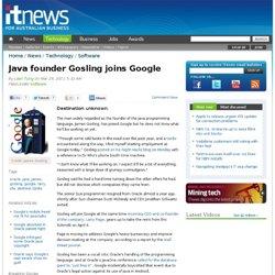 Java founder Gosling joins Google - Software