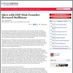 Q&A with ESP-Disk Founder Bernard Stolllman