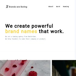 Brands are boring - We help founders to name their business or product.