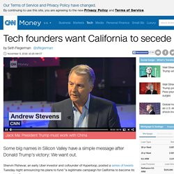 Tech founders want California to secede after Trump win - Nov. 9, 2016