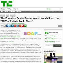 "The Founders Behind Diapers.com Launch Soap.com: ""All The Robots Are In Place"""