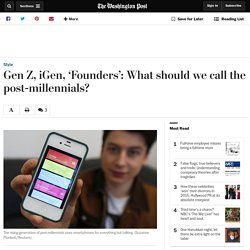 Gen Z, iGen, 'Founders': What should we call the post-millennials?