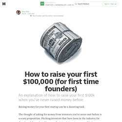 How to raise your first $100,000 (for first time founders)