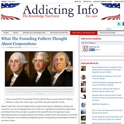 What The Founding Fathers Thought About Corporations