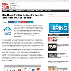 Cloud Foundry Core Defines the Baseline Feature set of Cloud Foundry