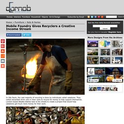 Mobile Foundry Gives Recyclers a Creative Income Stream