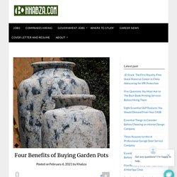 Four Benefits of Buying Garden Pots