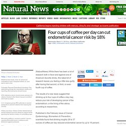 Four cups of coffee per day can cut endometrial cancer risk by 18%