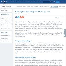 Four days in Ubud: Beyond Eat, Pray, Love
