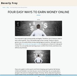 Four Easy Ways to Earn Money Online - Beverly Frey