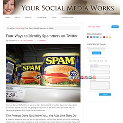 Four Ways to Identify Spammers on Twitter