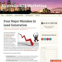 Four Major Mistakes In Lead Generation