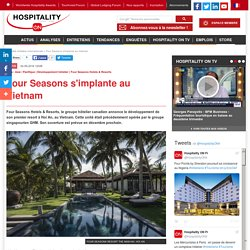 Four Seasons s'implante au Vietnam