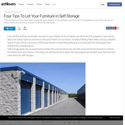 Four Tips To Let Your Furniture in Self Storage