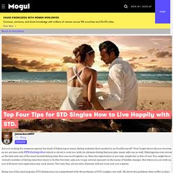 Top Four Tips for STD Singles How to Live Happily with STD.