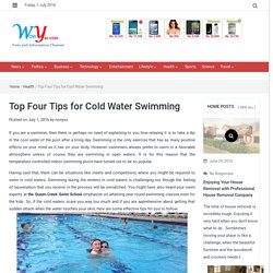 Top Four Tips for Cold Water Swimming - wowyar