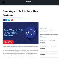 Four Ways to Fail in Your New Business