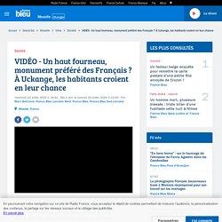 VIDÉO - Un haut fourneau, monument préféré des Français ? À Uckange, les habitants croient en leur chance