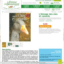 Livre L'élevage des oies et canards du dr Fournier, éditions Artémis : la Ferme de Beaumont, Canards, oies et cygnes
