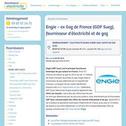Engie – ex Gaz de France (GDF Suez), fournisseur d'électricité et de gaz