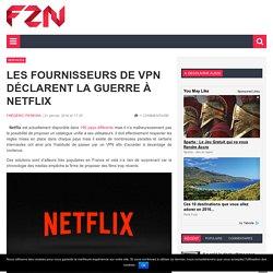 Les fournisseurs de VPN déclarent la guerre à Netflix
