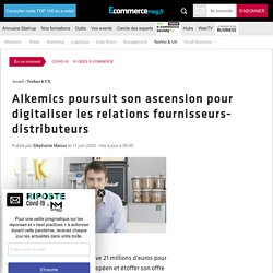 Alkemics poursuit son ascension pour digitaliser les relations fournisseurs-distributeurs