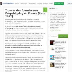 Trouver des fournisseurs Dropshipping en France [Liste 2017]