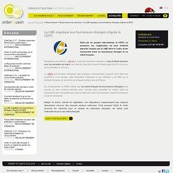 La LME s'applique aux fournisseurs étrangers d'après la CEPC - Order to Cash - Conseil et Gestion du poste Clients