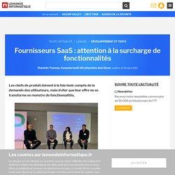 Fournisseurs SaaS: attention à la surcharge de fonctionnalités
